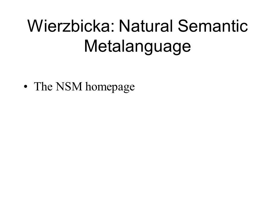 Wierzbicka: Natural Semantic Metalanguage The NSM homepage