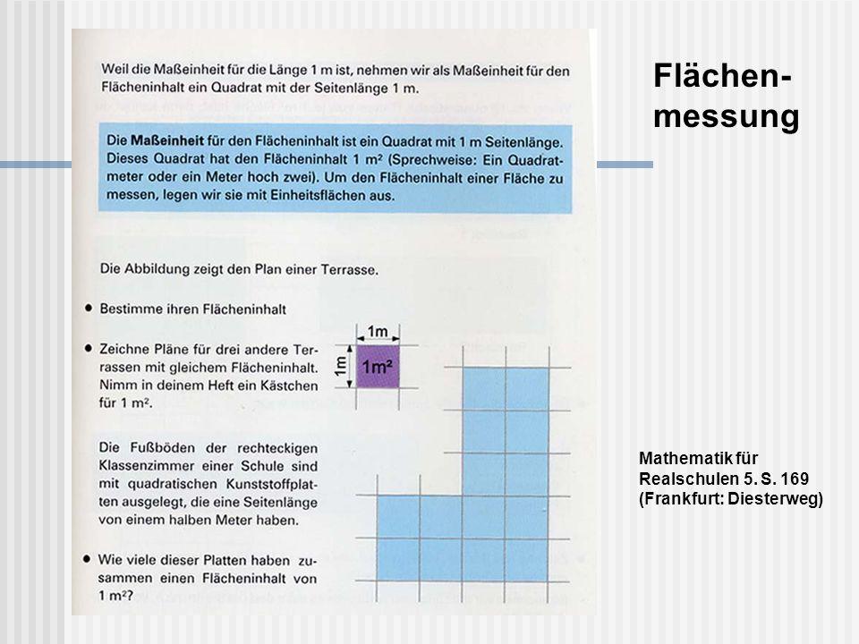 Flächen- messung Mathematik für Realschulen 5. S. 169 (Frankfurt: Diesterweg)