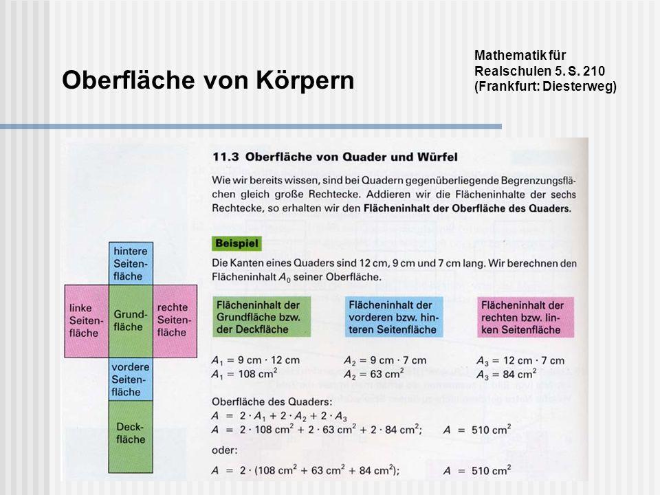 Oberfläche von Körpern Mathematik für Realschulen 5. S. 210 (Frankfurt: Diesterweg)