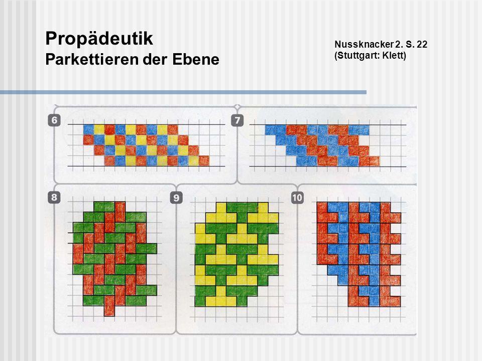 Propädeutik Parkettieren der Ebene Nussknacker 2. S. 22 (Stuttgart: Klett)