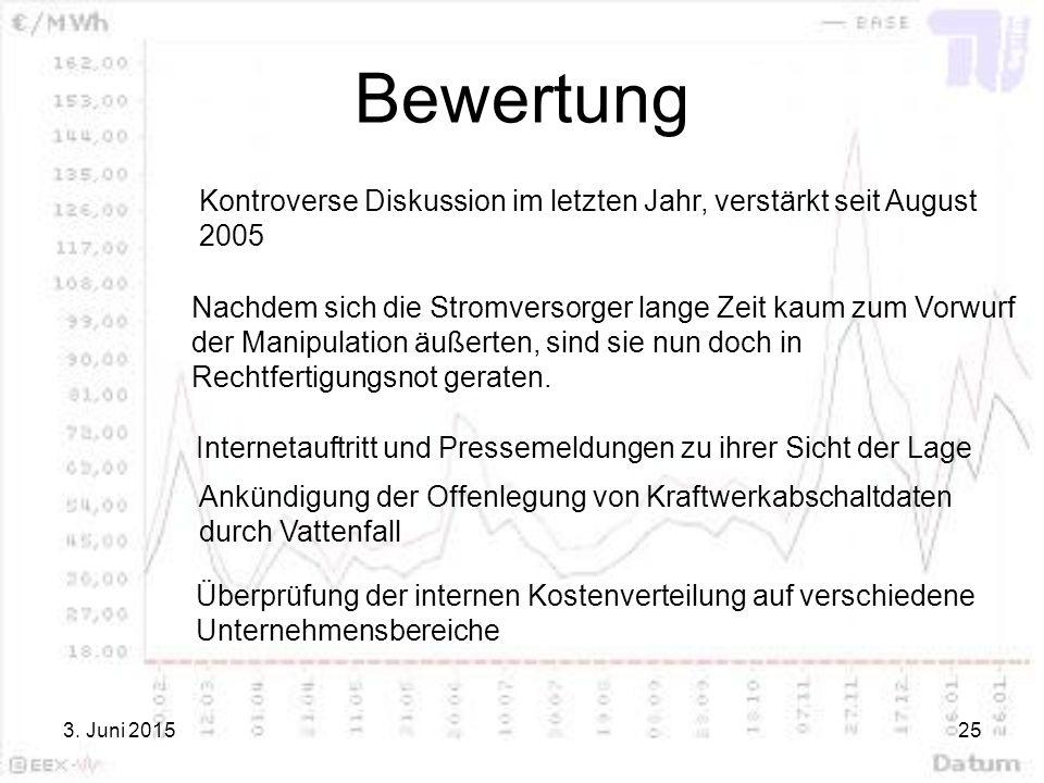 3. Juni 201525 Bewertung Kontroverse Diskussion im letzten Jahr, verstärkt seit August 2005 Nachdem sich die Stromversorger lange Zeit kaum zum Vorwur