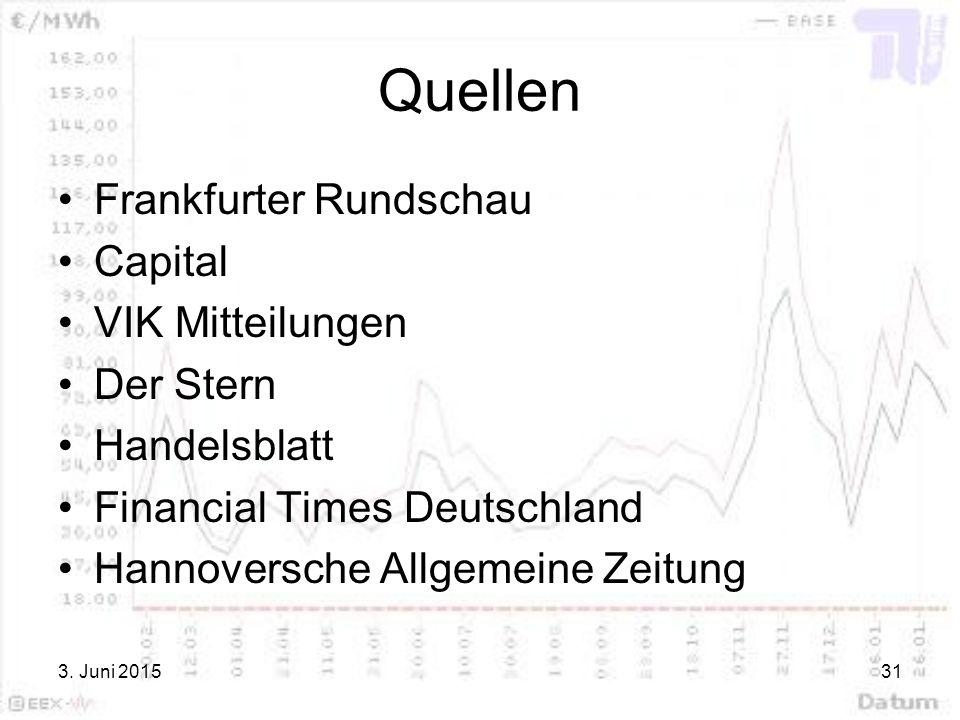 3. Juni 201531 Quellen Frankfurter Rundschau Capital VIK Mitteilungen Der Stern Handelsblatt Financial Times Deutschland Hannoversche Allgemeine Zeitu