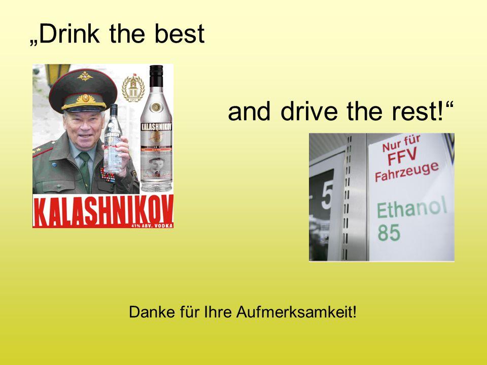 """""""Drink the best and drive the rest!"""" Danke für Ihre Aufmerksamkeit!"""