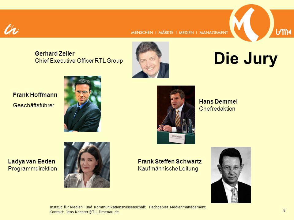 Institut für Medien- und Kommunikationswissenschaft, Fachgebiet Medienmanagement. Kontakt: Jens.Koester@TU-Ilmenau.de 9 Die Jury Frank Hoffmann Geschä