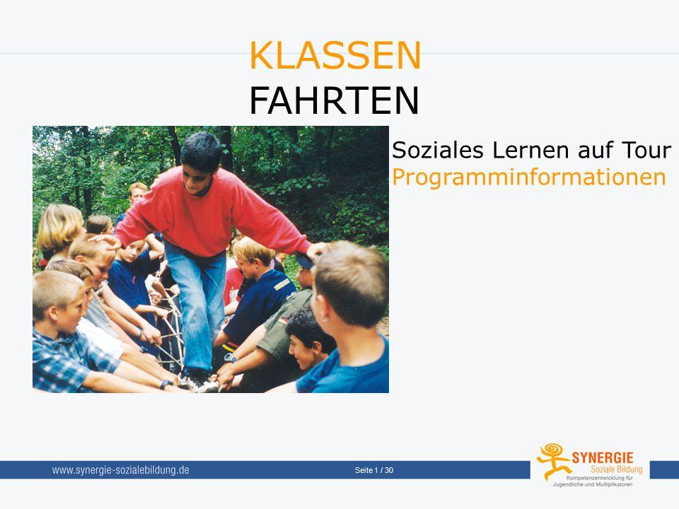 Seite 1 / 30 Soziales Lernen auf Tour Programminformationen KLASSEN FAHRTEN