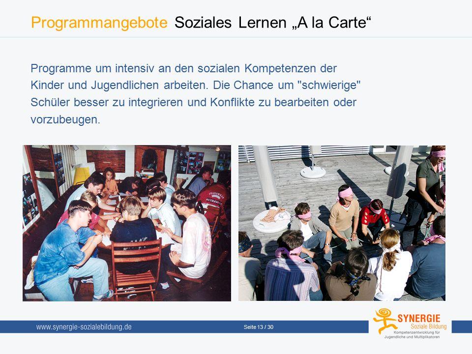 """Seite 13 / 30 Programmangebote Soziales Lernen """"A la Carte"""" Programme um intensiv an den sozialen Kompetenzen der Kinder und Jugendlichen arbeiten. Di"""