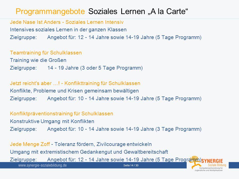 """Seite 14 / 30 Programmangebote Soziales Lernen """"A la Carte"""" Jede Nase Ist Anders - Soziales Lernen Intensiv Intensives soziales Lernen in der ganzen K"""