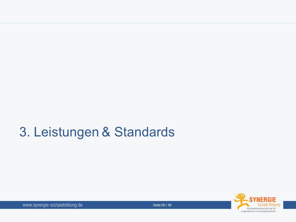 Seite 26 / 30 3. Leistungen & Standards