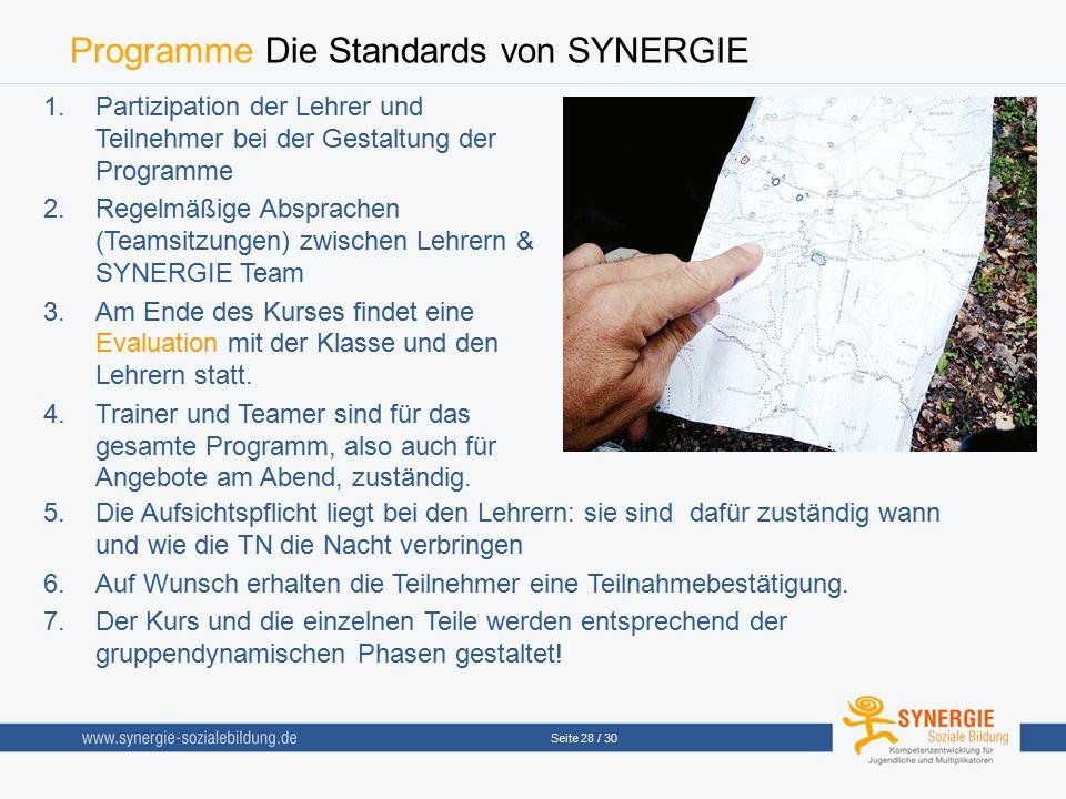Seite 28 / 30 Programme Die Standards von SYNERGIE  Partizipation der Lehrer und Teilnehmer bei der Gestaltung der Programme  Regelmäßige Absprach