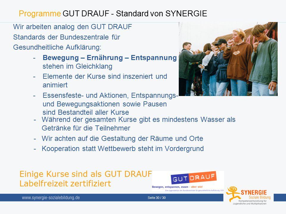 Seite 30 / 30 Programme GUT DRAUF - Standard von SYNERGIE -Während der gesamten Kurse gibt es mindestens Wasser als Getränke für die Teilnehmer -Wir a