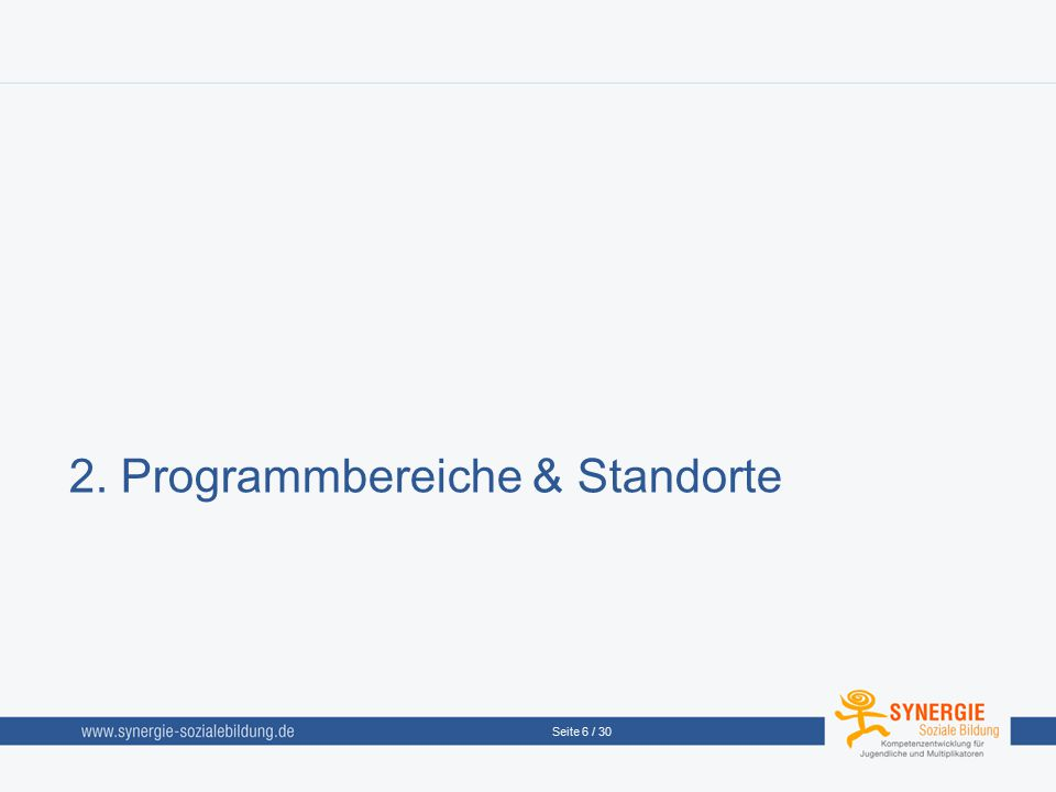 Seite 6 / 30 2. Programmbereiche & Standorte