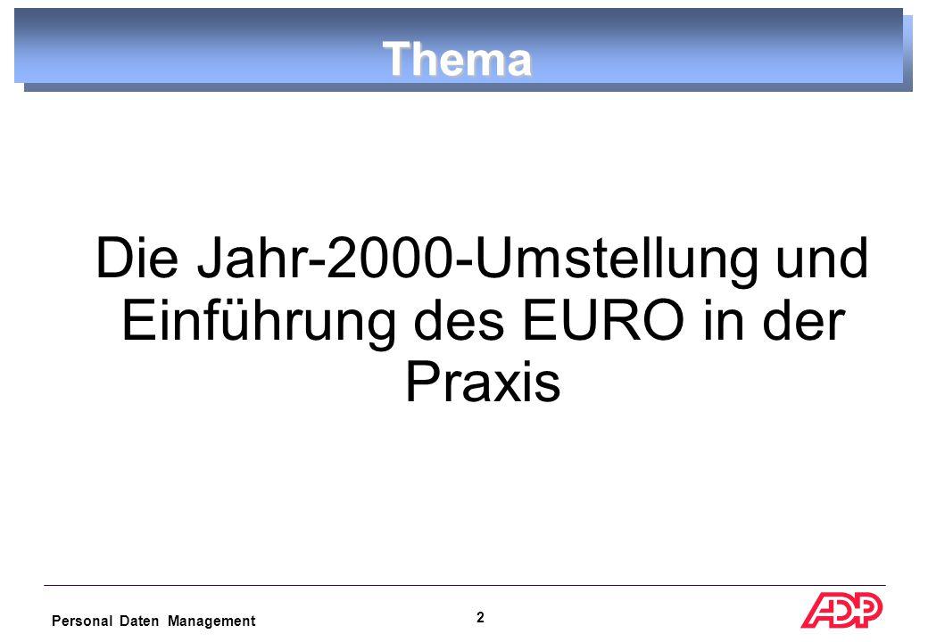 Personal Daten Management 2 Thema  Die Jahr-2000-Umstellung und Einführung des EURO in der Praxis