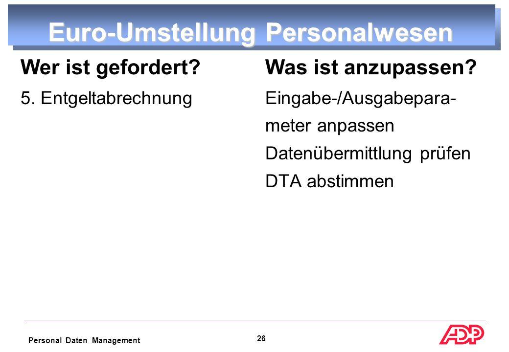 Personal Daten Management 25 Euro-Umstellung Personalwesen Wer ist gefordert.