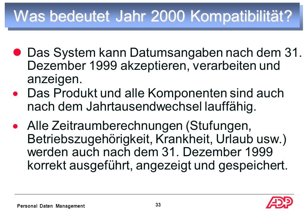 Personal Daten Management 32 Das Jahr 2000 Problem Um Bits und Bytes zu sparen, wurde in vielen Datenverarbeitungssystemen die Jahreszahl nur zweistellig eingegeben.