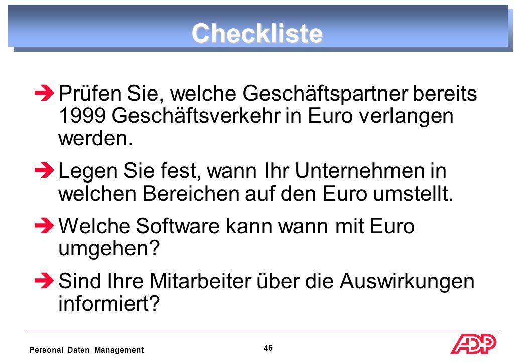 Personal Daten Management 45 Checkliste  Wer soll im Unternehmen die Umstellung verantwortlich koordinieren.