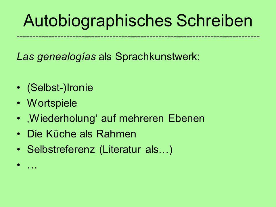 Autobiographisches Schreiben ------------------------------------------------------------------------------- Las genealogías als Sprachkunstwerk: (Sel