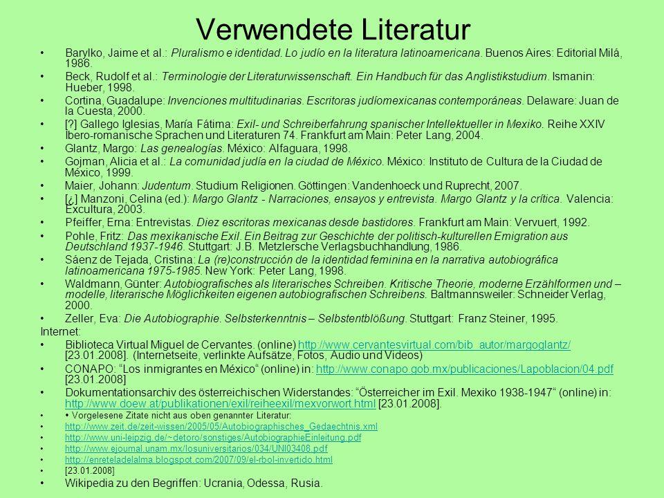 Verwendete Literatur Barylko, Jaime et al.: Pluralismo e identidad. Lo judío en la literatura latinoamericana. Buenos Aires: Editorial Milá, 1986. Bec
