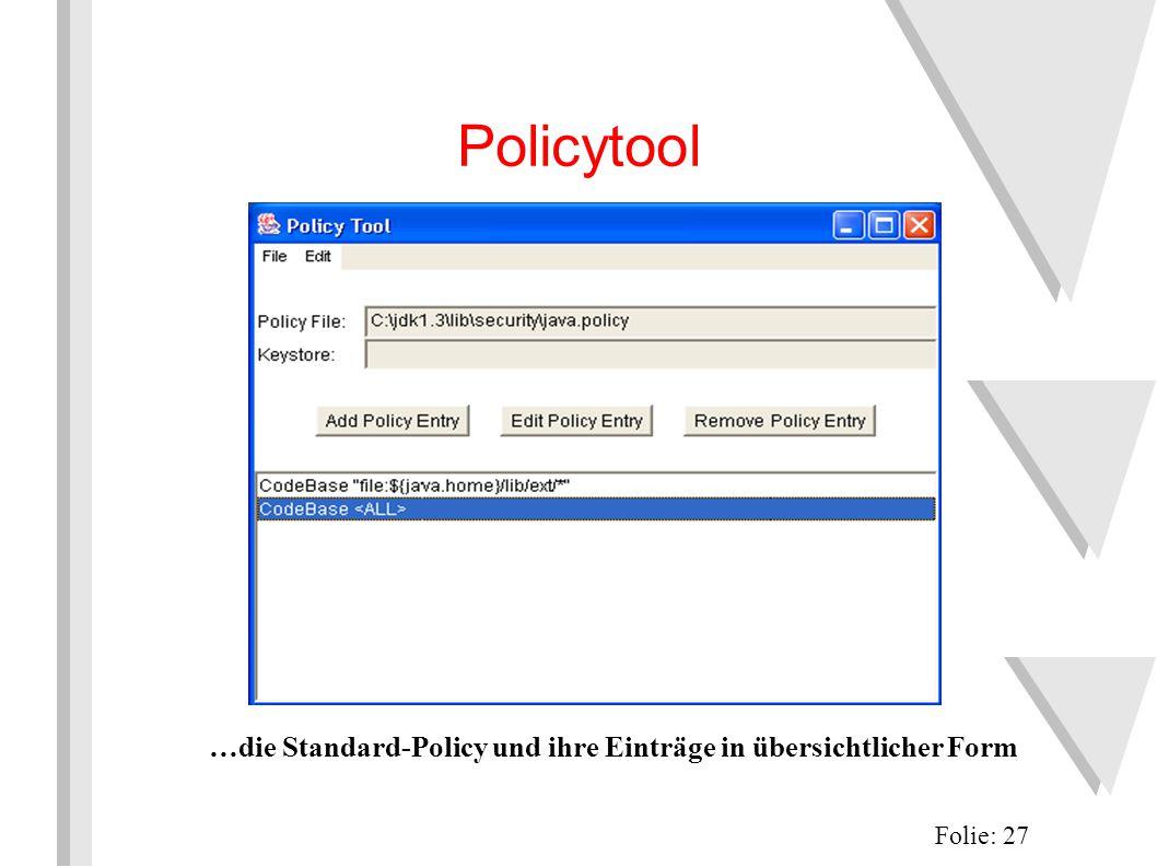 Policytool Folie: 27 …die Standard-Policy und ihre Einträge in übersichtlicher Form