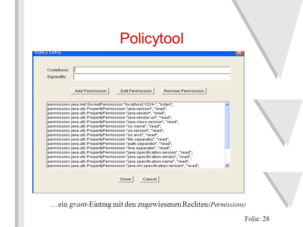 Policytool Folie: 28 …ein grant-Eintrag mit den zugewiesenen Rechten (Permissions)