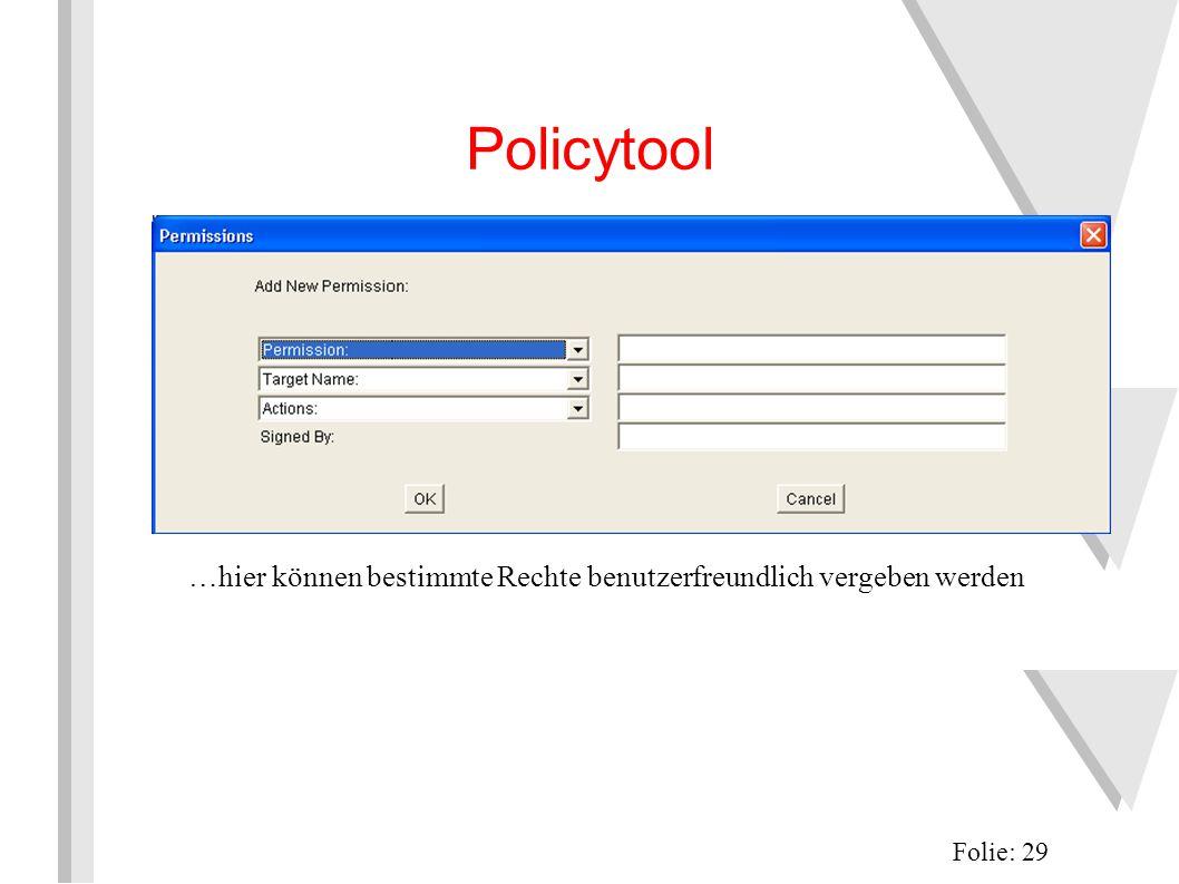 Policytool Folie: 29 …hier können bestimmte Rechte benutzerfreundlich vergeben werden