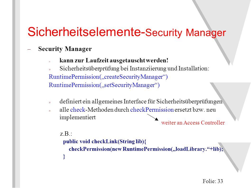Sicherheitselemente- Security Manager Folie: 33 – Security Manager » kann zur Laufzeit ausgetauscht werden.