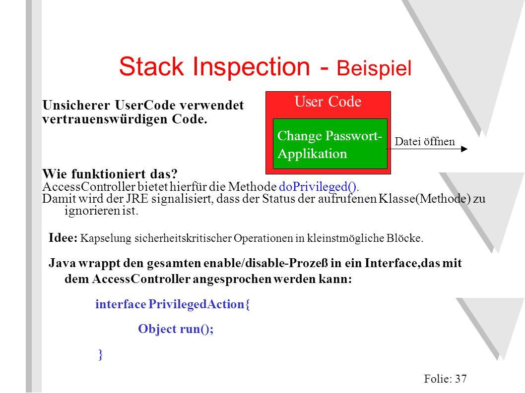 Stack Inspection - Beispiel Folie: 37 Unsicherer UserCode verwendet vertrauenswürdigen Code.