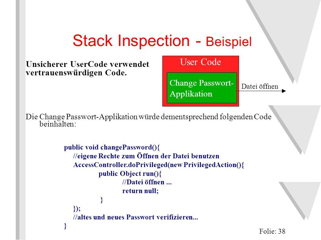 Stack Inspection - Beispiel Folie: 38 Unsicherer UserCode verwendet vertrauenswürdigen Code.