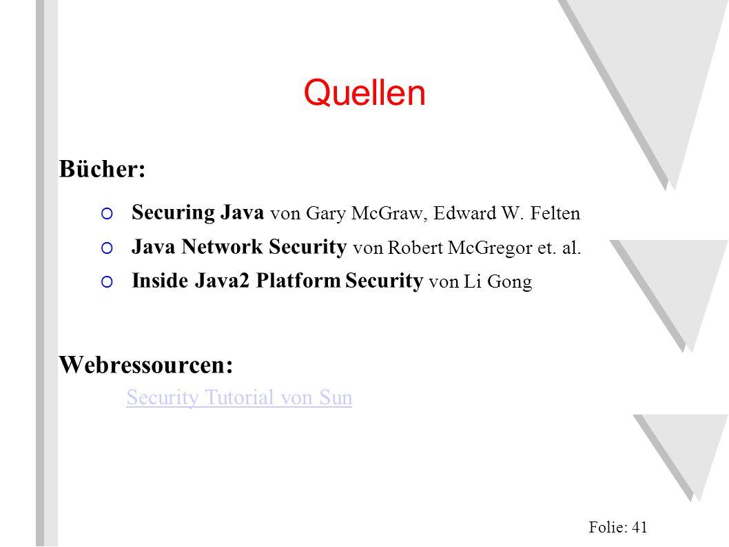 Quellen Bücher: O Securing Java von Gary McGraw, Edward W.