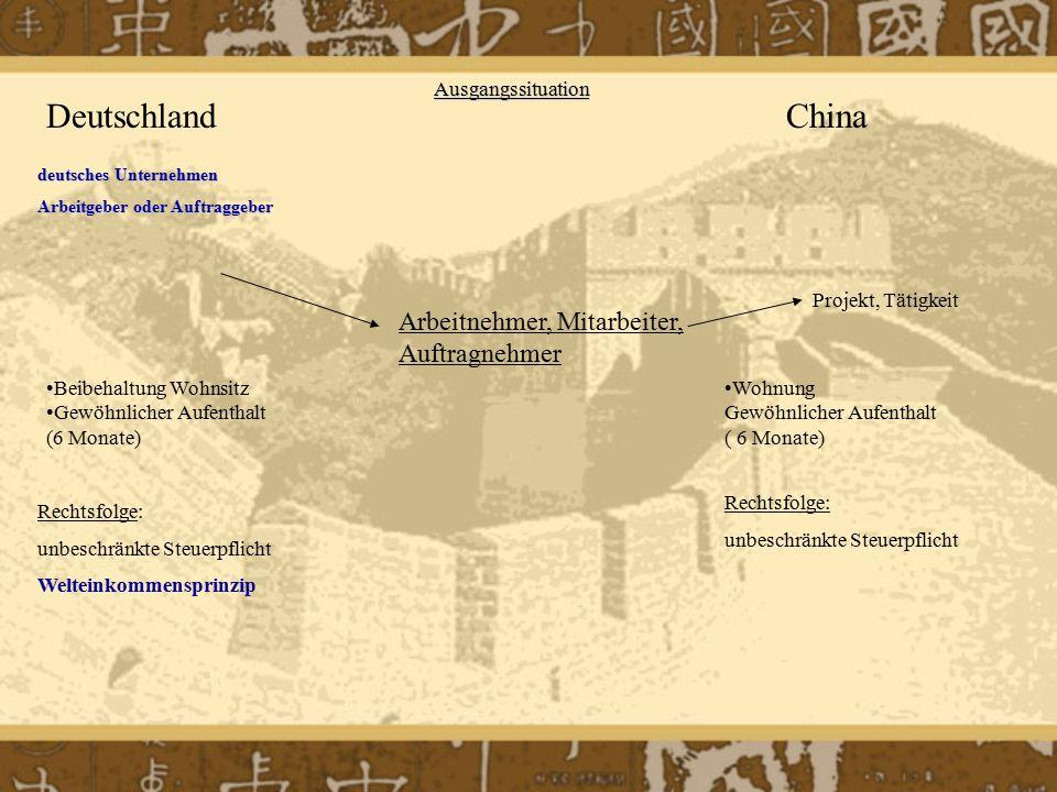 deutsches Unternehmen Arbeitgeber oder Auftraggeber DeutschlandChina Arbeitnehmer, Mitarbeiter, Auftragnehmer Beibehaltung Wohnsitz Gewöhnlicher Aufen