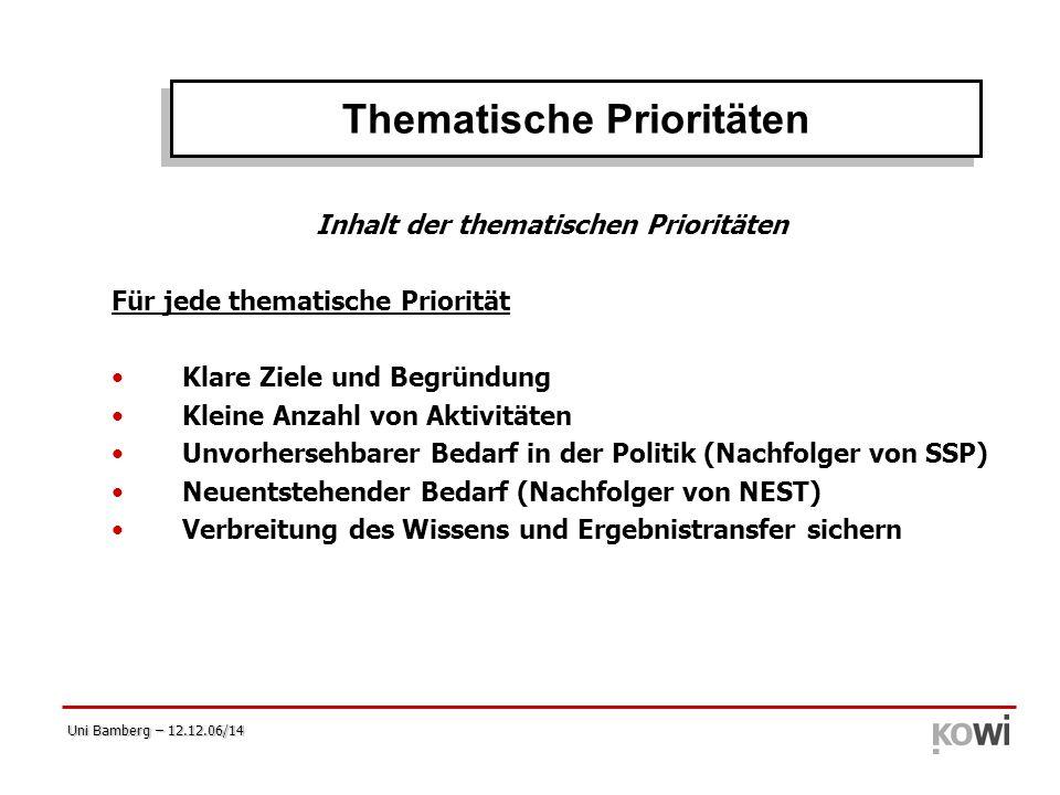 Uni Bamberg – 12.12.06/14 Inhalt der thematischen Prioritäten Für jede thematische Priorität Klare Ziele und Begründung Kleine Anzahl von Aktivitäten