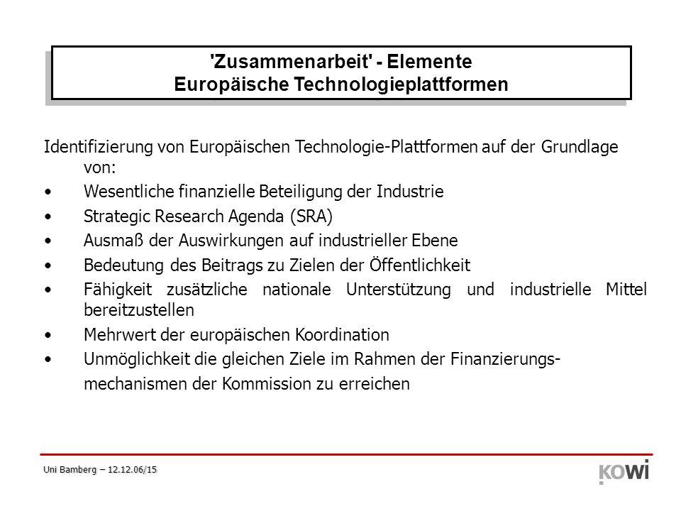 Uni Bamberg – 12.12.06/15 Identifizierung von Europäischen Technologie-Plattformen auf der Grundlage von: Wesentliche finanzielle Beteiligung der Indu