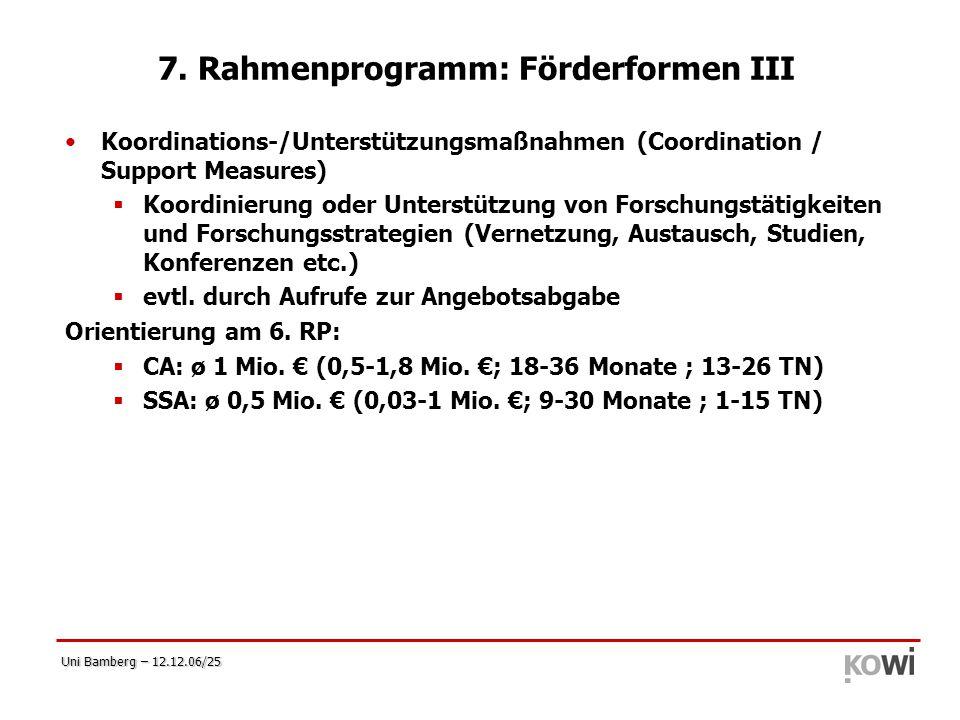 Uni Bamberg – 12.12.06/25 7. Rahmenprogramm: Förderformen III Koordinations-/Unterstützungsmaßnahmen (Coordination / Support Measures)  Koordinierung