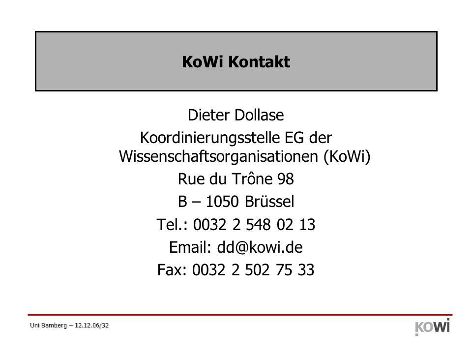Uni Bamberg – 12.12.06/32 KoWi Kontakt Dieter Dollase Koordinierungsstelle EG der Wissenschaftsorganisationen (KoWi) Rue du Trône 98 B – 1050 Brüssel