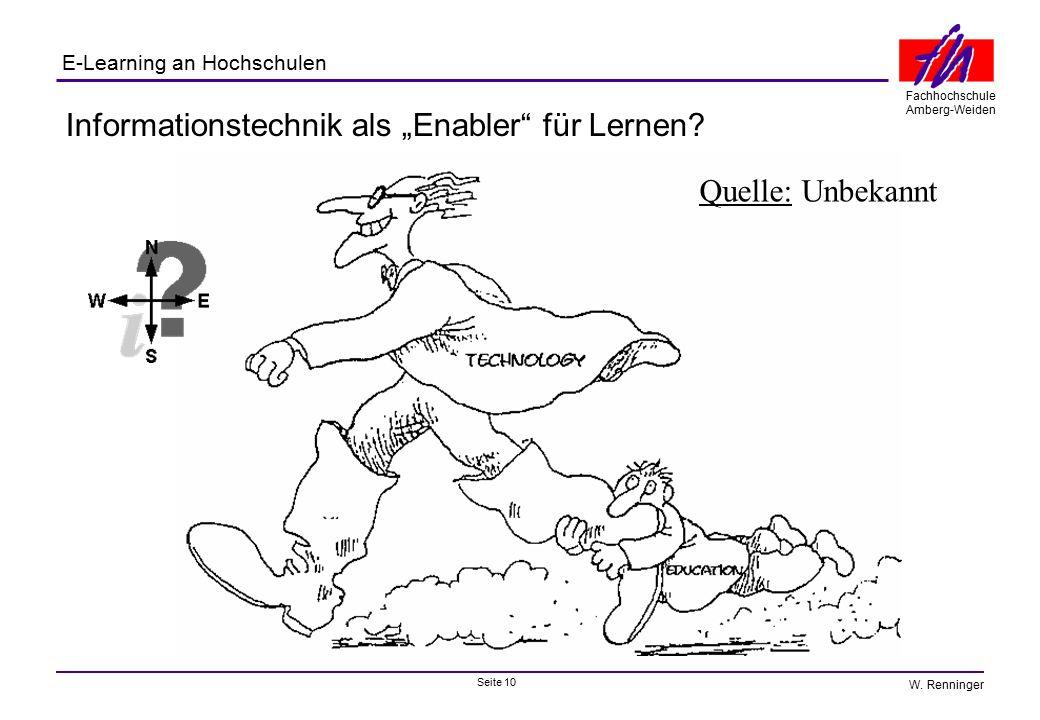 """Seite 10 Fachhochschule Amberg-Weiden E-Learning an Hochschulen W. Renninger Informationstechnik als """"Enabler"""" für Lernen? Quelle: Unbekannt"""