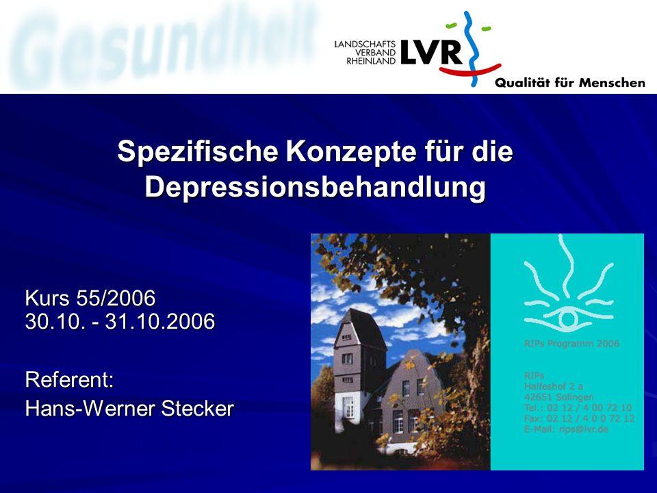 Spezifische Konzepte für die Depressionsbehandlung Kurs 55/2006 30.10.