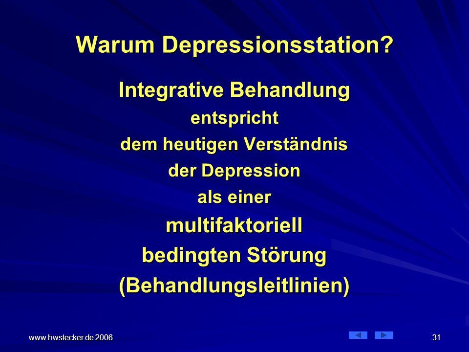 www.hwstecker.de 2006 31 Warum Depressionsstation.