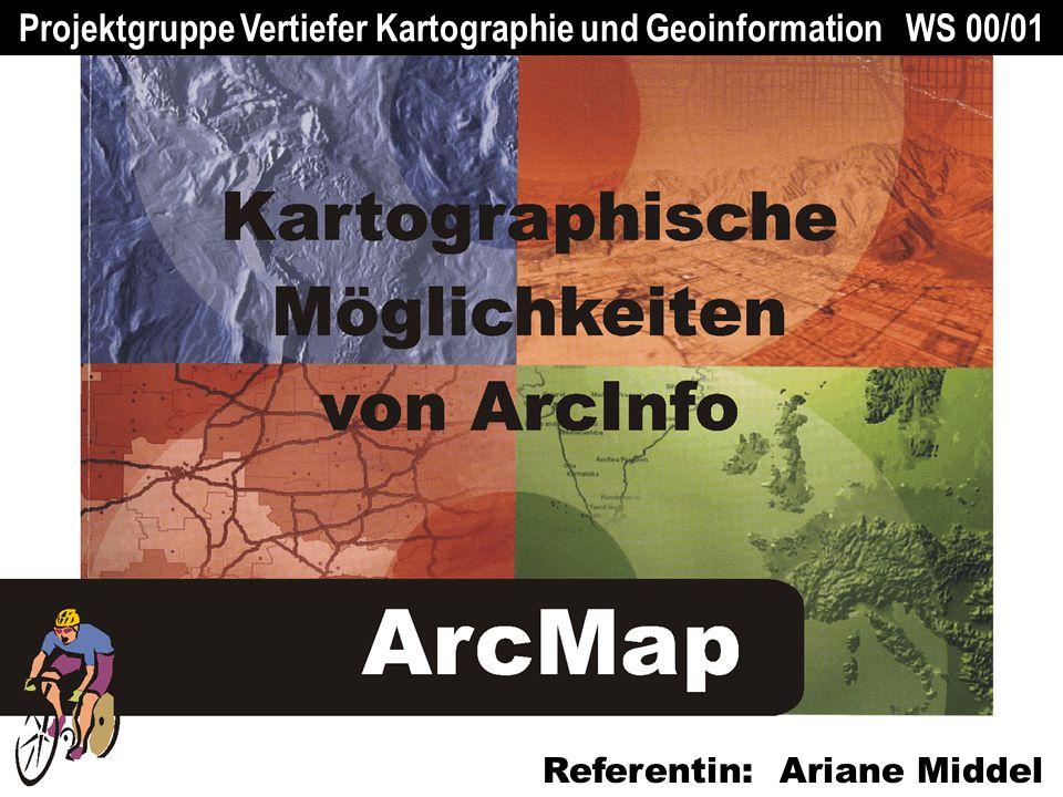 Referentin: Ariane Middel Projektgruppe Vertiefer Kartographie und Geoinformation WS 00/01
