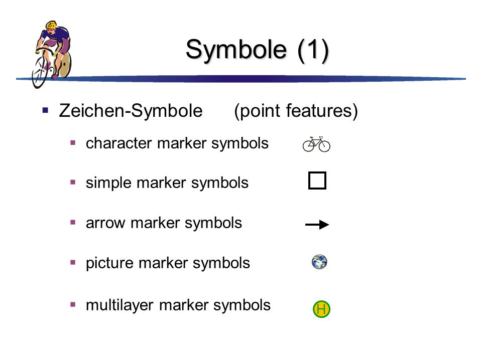Symbole (1)  Zeichen-Symbole(point features)  simple marker symbols  arrow marker symbols  character marker symbols  picture marker symbols  mul