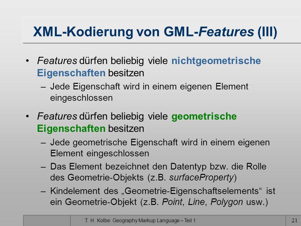 T. H. Kolbe: Geography Markup Language – Teil 1 20 Feature-Eigenschaft location mit der gml:location-Property kann für jedes Feature die Lagegeometrie