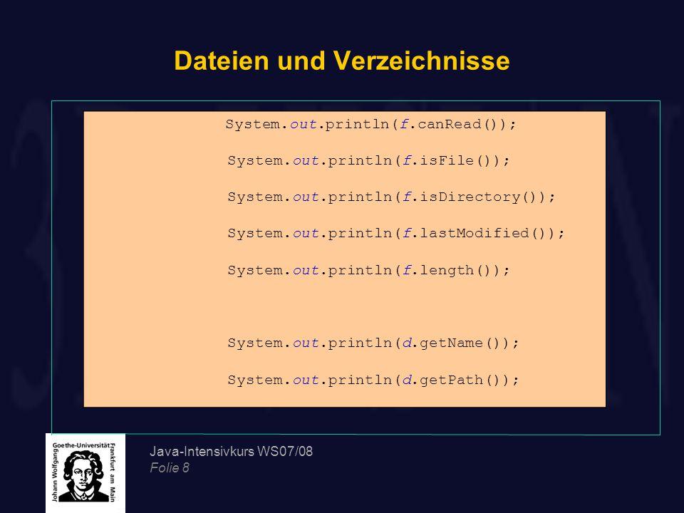 Java-Intensivkurs WS07/08 Folie 29 FileWriter FileWriter: //Das Programm erstellt eine CSV-Datei und fügt Studentendaten in sie ein try { String NEW_LINE= \r\n ; String firstLine = Vorname;Nachname;Mat-Nr.;Semesteranzahl +NEW_LINE; String student1 = Markus1;Mustermann1;346572;5 +NEW_LINE; String student2 = Markus2;Mustermann2;23452132;3 +NEW_LINE; String student3 = Markus3;Mustermann3;2209365;4 +NEW_LINE; FileWriter f1; //Pfad muss evtl.