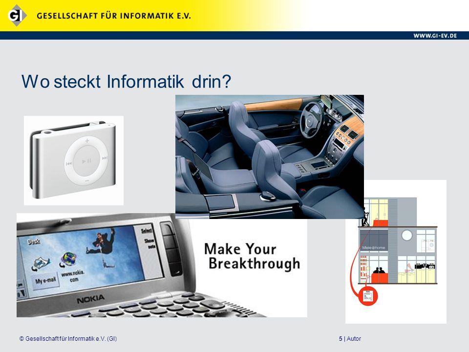 5 | Autor© Gesellschaft für Informatik e.V. (GI) Wo steckt Informatik drin?