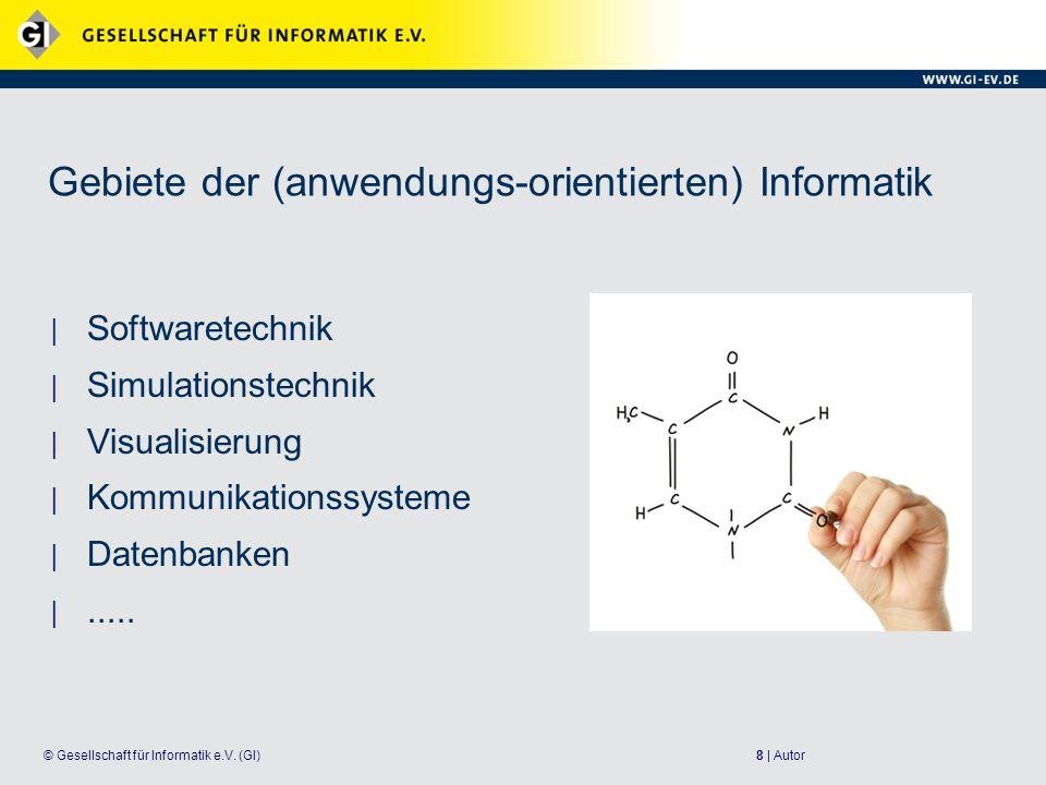 9 | Autor© Gesellschaft für Informatik e.V.(GI) Was tun Informatiker/innen.
