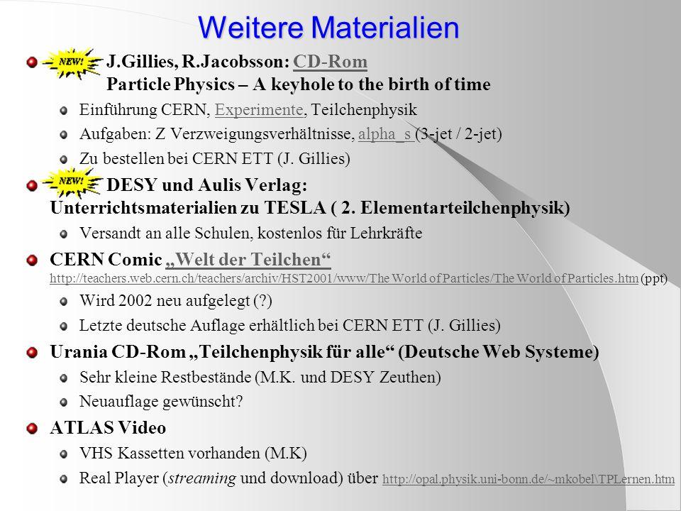 """CERN Fortbildungen für Lehrkräfte Zentral zugänglich über : http://www.cern.ch/educationhttp://www.cern.ch/education 3-wöchige """"High School Teachers (HST), Juli 2002 Summer student lectures und spezielle Vorträge Eigene Lehrmaterialien auf http://teachers.cern.chLehrmaterialienhttp://teachers.cern.ch 2000: keine dt."""