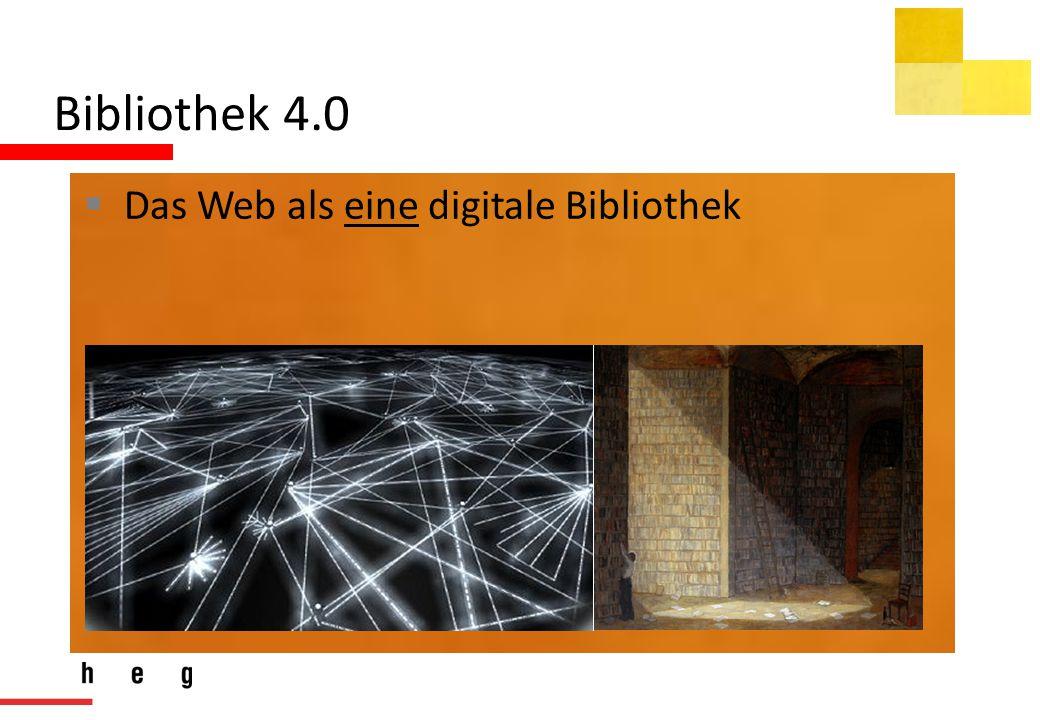 Bibliothek 4.0  Das Web als eine digitale Bibliothek
