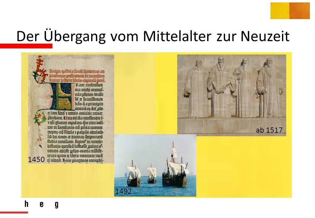 Der Übergang vom Mittelalter zur Neuzeit 1450 ab 1517 1492