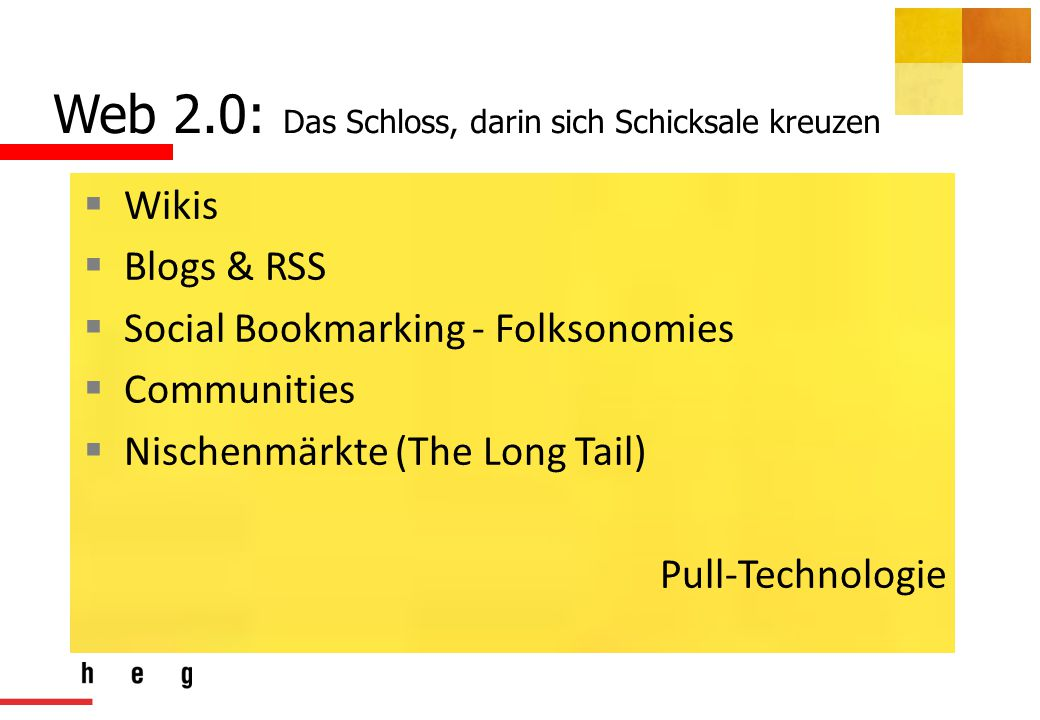 Web 2.0: Das Schloss, darin sich Schicksale kreuzen  Wikis  Blogs & RSS  Social Bookmarking - Folksonomies  Communities  Nischenmärkte (The Long