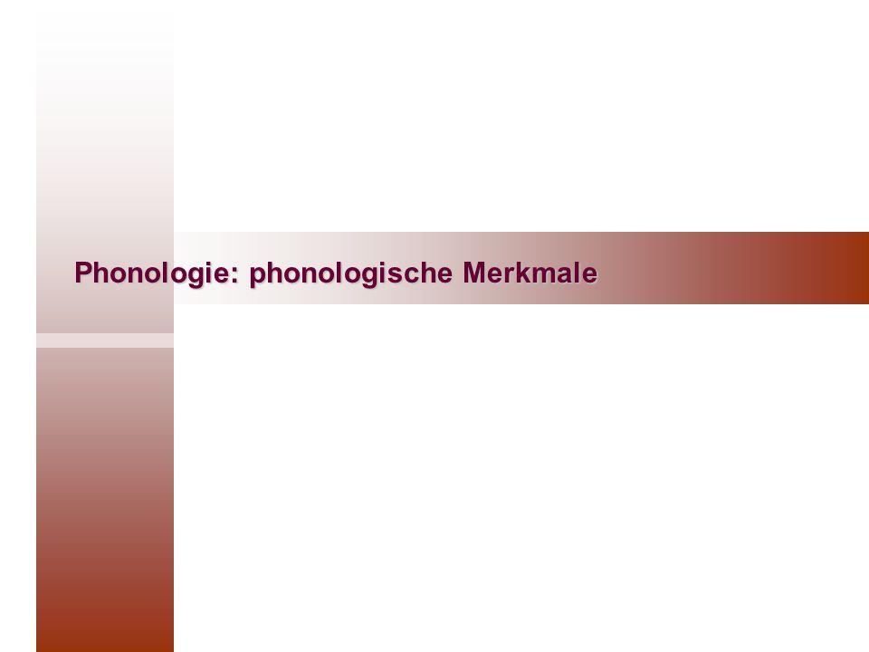 Phonologie: phonologische Merkmale