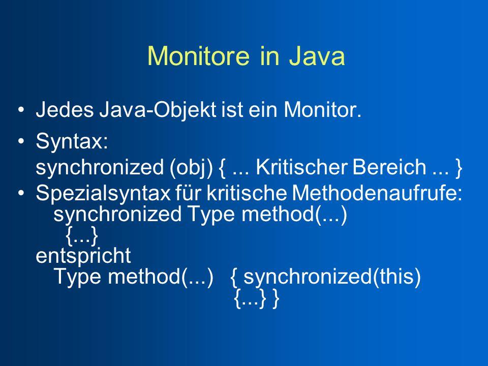 Monitore in Java Jedes Java-Objekt ist ein Monitor.