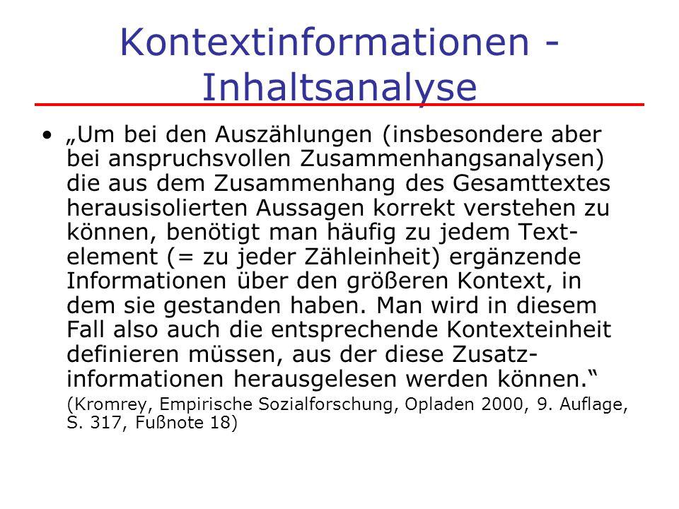 """Kontextinformationen - Inhaltsanalyse """"Um bei den Auszählungen (insbesondere aber bei anspruchsvollen Zusammenhangsanalysen) die aus dem Zusammenhang"""