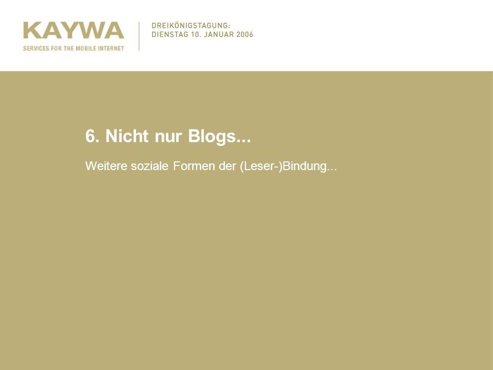 6. Nicht nur Blogs... Weitere soziale Formen der (Leser-)Bindung...